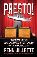 Presto!:  How I Made More Than 100 Pounds Magically Disappear and Other Big Fat Tales