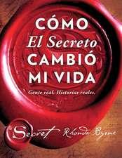 Como El Secreto Cambio Mi Vida (How the Secret Changed My Life Spanish Edition)