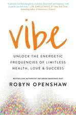Your High Vibe Life: 7 Days to Detox and Design Your Optimal Health & Happiness Frequency