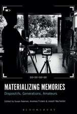 Materializing Memories: Dispositifs, Generations, Amateurs