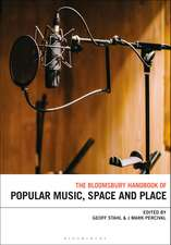 The Bloomsbury Handbook of Popular Music and Place