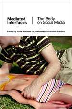 Mediated Interfaces: The Body on Social Media
