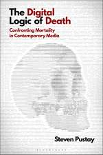The Digital Logic of Death: Confronting Mortality in Contemporary Media