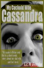 My Cuckold Wife Cassandra