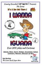 I Wanna Iguana - Over 200 Jokes + Cartoons - Animals, Aliens, Sports, Holidays, Occupations, School, Computers, Monsters, Dinosaurs & More - In Black
