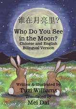 Who Do You See in the Moon? Chinese and English Bilingual Version
