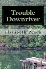 Trouble Downriver