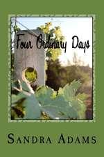 Four Ordinary Days