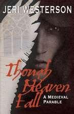 Though Heaven Fall