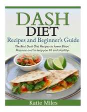 Dash Diet Recipes and Beginner?s Guide