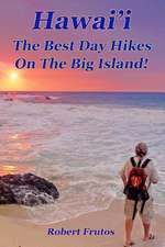 Hawai'i the Best Day Hikes on the Big Island