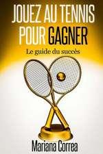 Jouez Au Tennis Pour Gagner