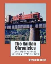 The Railfan Chronicles, Ann Arbor Railroad, Volume 2, 1981 to 2000
