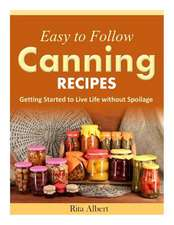 Easy-To-Follow Canning Recipes