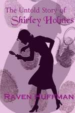 The Untold Story of Shirley Holmes