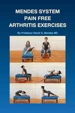Mendes System Pain Free Arthritis Exercises