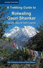 A Trekking Guide to Rolwaling & Gauri Shankar