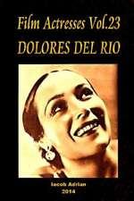 Film Actresses Vol.23 Dolores del Rio
