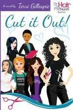 Cut It Out!