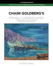 Chaim Goldberg's Israeli Landscapes