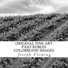 Original Fine Art Paso Robles Colorblind Images