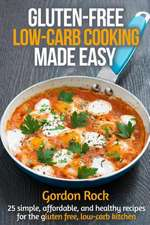 Gluten-Free, Low-Carb Cooking Made Easy