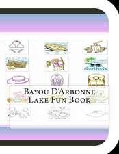 Bayou D'Arbonne Lake Fun Book