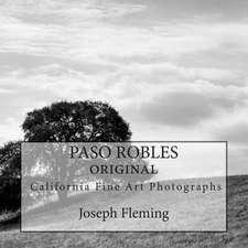 Paso Robles California Original Fine Art Photographs