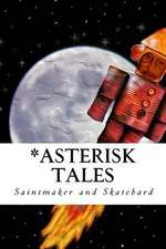 *Asterisk Tales