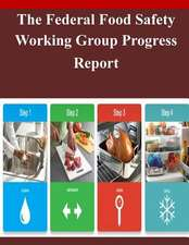 The Federal Food Safety Working Group Progress Report