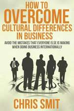How to Overcome Cultural Differences in Business
