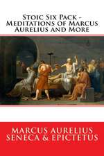 Stoic Six Pack - Meditations of Marcus Aurelius and More