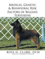 Medical, Genetic & Behavioral Risk Factors of Belgian Tervurens