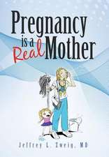 Pregnancy Is a Real Mother!