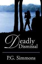 Deadly Dismissal