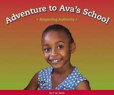 Adventure to Ava's School: Respecting Authority