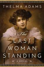 The Last Woman Standing:  A Novel of Mrs. Wyatt Earp