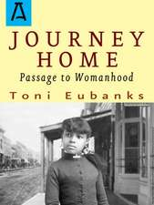 Journey Home: Passage to Womanhood