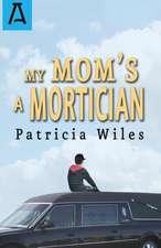 My Mom's a Mortician