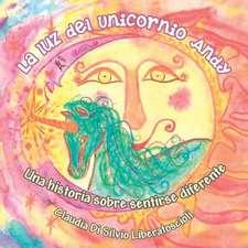 La Luz del Unicornio Andy:  Una Historia Sobre Sentirse Diferente