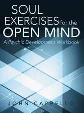 Soul Exercises for the Open Mind