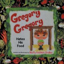 Gregory, Gregory Hates His Food