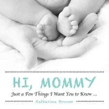 Hi, Mommy