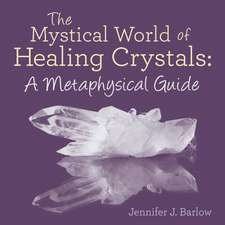 The Mystical World of Healing Crystals