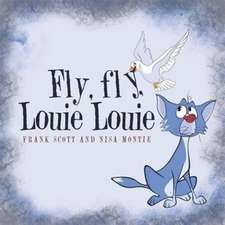 Fly, fly, Louie Louie