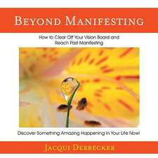 Beyond Manifesting