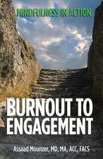 Burnout to Engagement