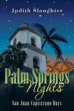 Palm Springs Nights: San Juan Capistrano Days