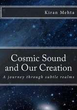 Cosmic Sound and Our Creation