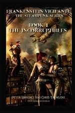 The Incorruptibles (Book One, Frankenstein Vigilante)